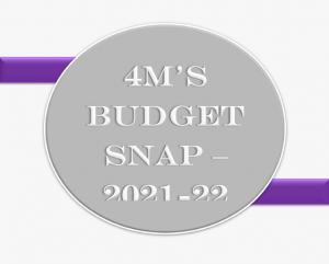 4M Budget Snap 2021 – 22