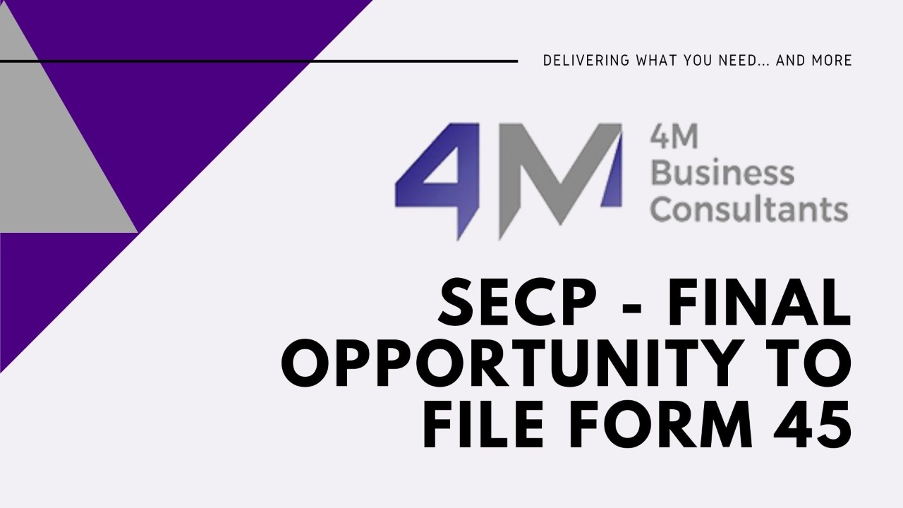 SECP – Final Opportunity to file Form 45